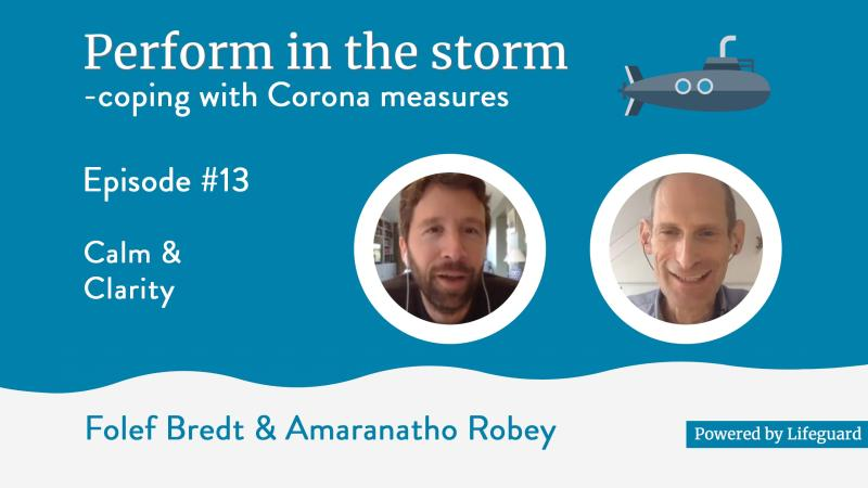 Perform in the storm – Podcast – Calm and clarity